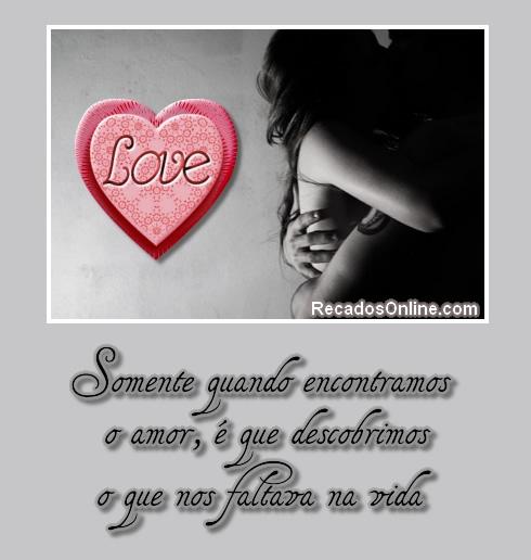 Somente quando encontramos o amor, é...