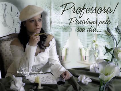 Professora! Parabéns pelo seu dia...