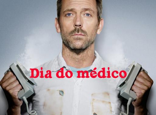 Dia do Médico.
