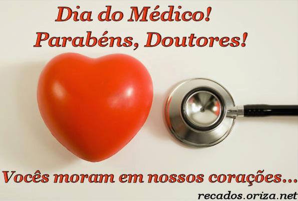 Dia do Médico! Parabéns, Doutores! Vocês moram em nossos corações...