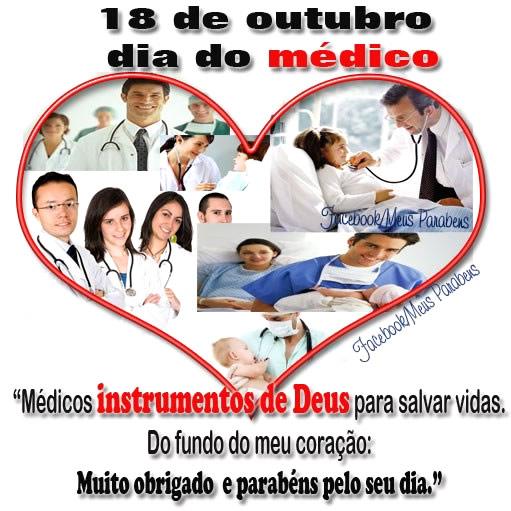 18 de Outubro - Dia do Médico Médicos instrumentos de Deus para salvar vidas. Do fundo do meu coração: Muito obrigado e parabéns pelo seu dia.