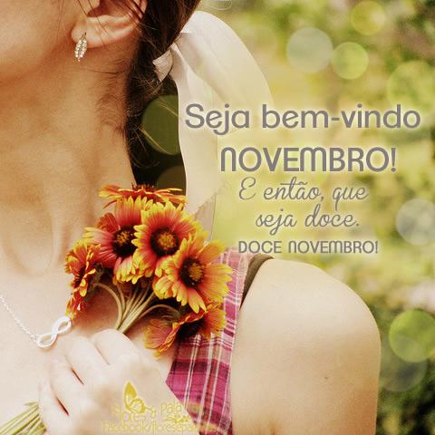 Seja bem-vindo, Novembro! E então, que seja doce. Doce Novembro!