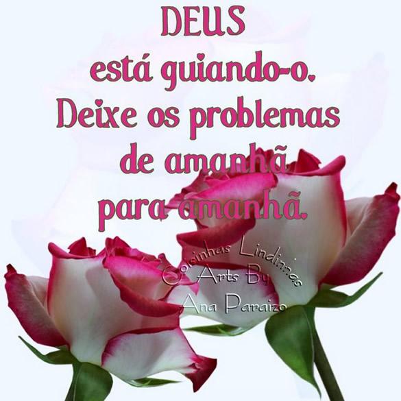 Deus está guiando-o. Deixe os problemas de amanhã para amanhã.