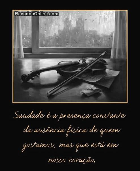 Saudade é a presença constante da...