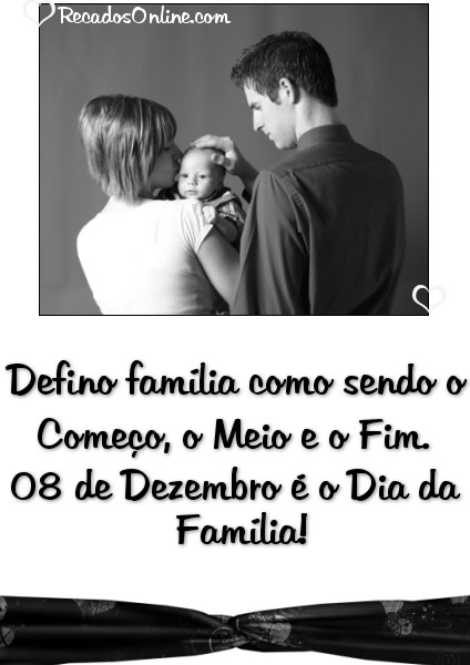 Defino família como sendo o Começo, o...
