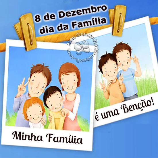 8 de Dezembro Dia da Família. Minha Família é uma Bênção!