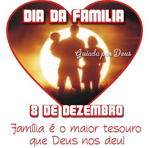 8 de Dezembro Dia da Família. Família é o maior tesouro que Deus nos deu!