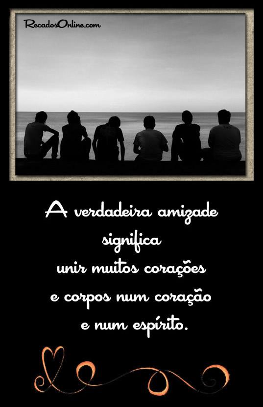 A verdadeira amizade significa unir...