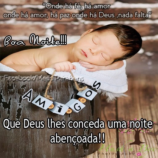 Onde há fé, há amor. Onde há amor, há paz. Onde há Deus, nada falta. Boa Noite!!! Que Deus lhes conceda uma noite abençoada!!