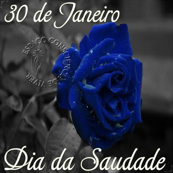 30 de Janeiro Dia da Saudade.