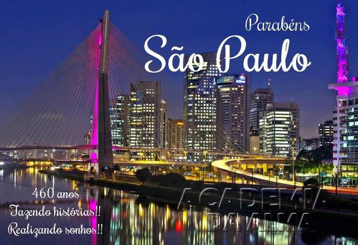 Parabéns São Paulo! 460 anos Fazendo histórias!! Realizando sonhos!!