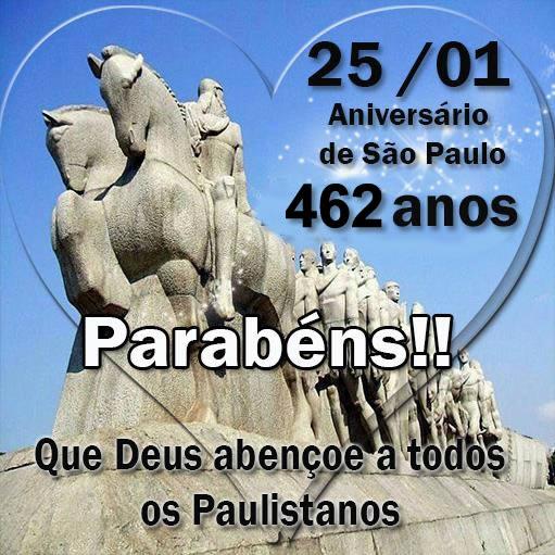 25/01 Aniversário de São Paulo! 461 anos Parabéns!! Que Deus abençoe a todos os Paulistanos