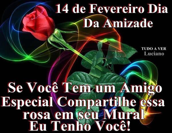 14 de Fevereiro - Dia da Amizade Se você tem um amigo especial, compartilhe essa tosa em seu mural. Eu tenho você!