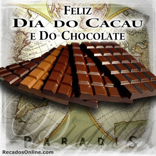 Feliz dia do cacau e do chocolate
