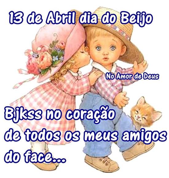 13 de Abril - Dia do Beijo Bjkss no coração de todos os meus amigos do Face...