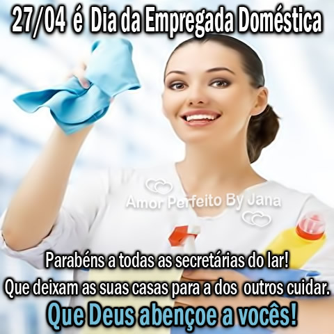 27/04 é Dia da Empregada Doméstica. Parabéns a todas as secretárias do lar! Que deixam as suas casas para a dos outros cuidar. Que Deus abençoe a...