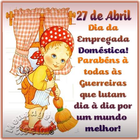 27 de Abril Dia da Empregada Doméstica! Parabéns à todas às Guerreiras que lutam dia à dia um mundo melhor!