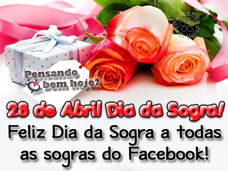 28 de Abril Dia da Sogra! Feliz Dia da Sogra a todas as sogras do Facebook!