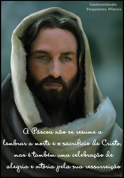 A Páscoa não se resume a lembrar a morte e o sacrifício de Cristo, ...
