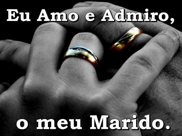 Eu Amo e Admiro, o meu Marido