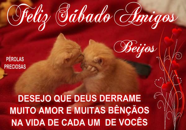 Feliz Sábado, Amigos. Desejo que Deus derrame muito amor e muitas bênçãos na vida de cada um de vocês. Beijos