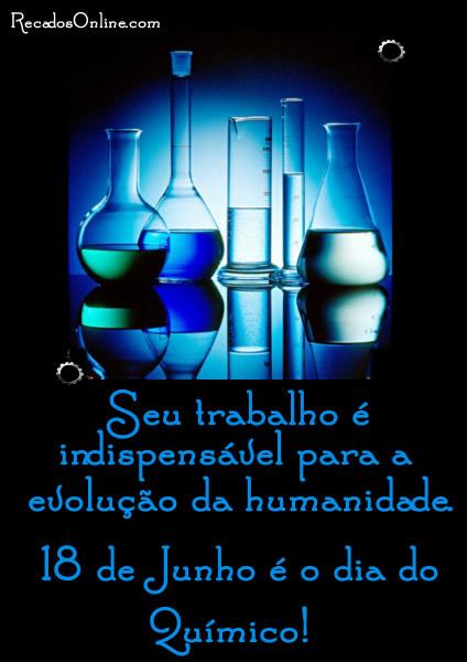 Seu trabalho é indispensável para a evolução da humanidade. 18 de Junho é o Dia do Químico!