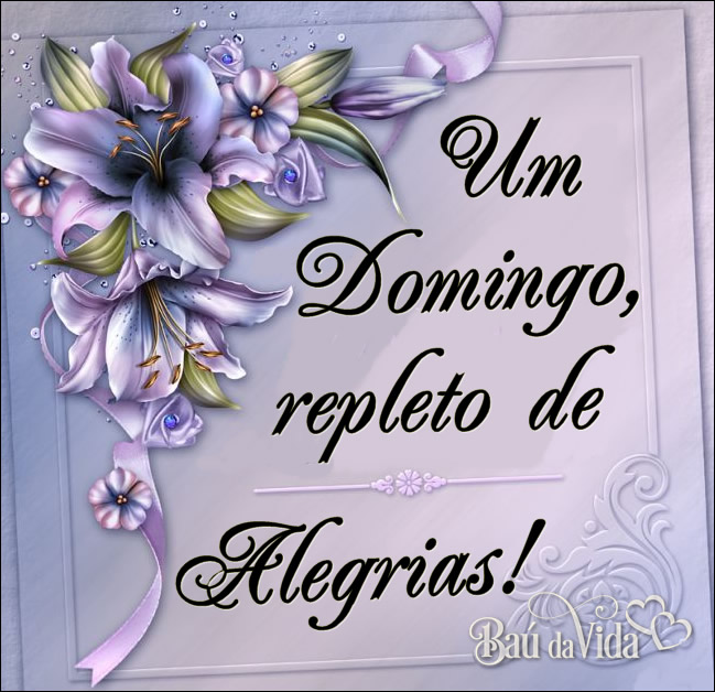 Um Domingo repleto de Alegrias!