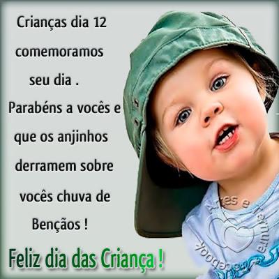 Crianças dia 12 comemoramos seu dia. Parabéns a vocês e que os anjinhos derramem sobre vocês chuva de bênçãos. Feliz Dia das Crianças!