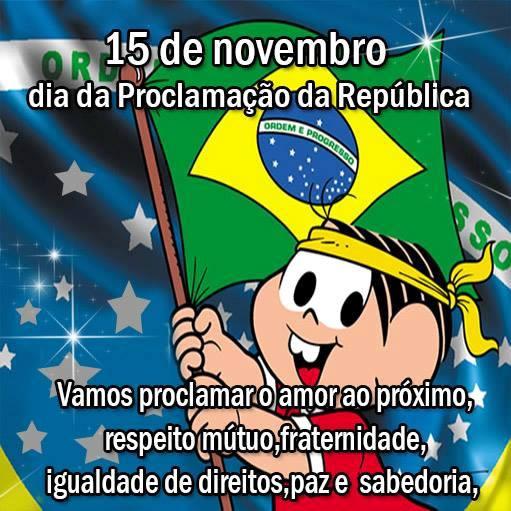15 de Novembro Dia da Proclamação da República. Vamos proclamar o amor ao próximo, respeito mútuo, fraternidade, igualdade de direitos, paz e...