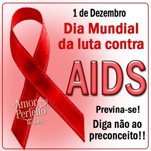 1 de Dezembro - Dia mundial da Luta contra AIDS Previna-se! Diga não ao preconceito!