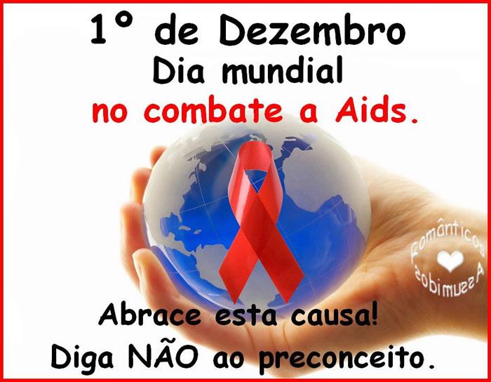 1 de Dezembro - Dia Mundial no Combate à AIDS Abrace esta causa! Diga NÃO ao preconceito.
