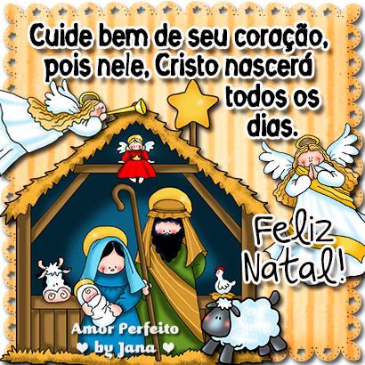 Cuide bem de seu coração, pois nele Cristo nascerá todos os dias. Feliz Natal!
