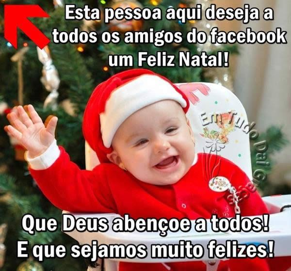 Esta pessoa aqui deseja a todos os amigos do Facebook um Feliz Natal! Que Deus abençoe a todos! E que sejamos muito felizes!