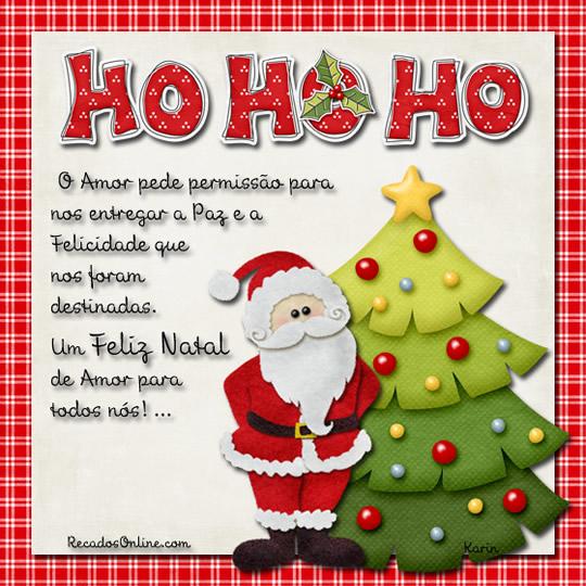 Ho Ho Ho O amor pede permissão para nos entregar a paz e a Felicidade que nos foram destinadas. Um Feliz Natal de Amos para todos nós! ...