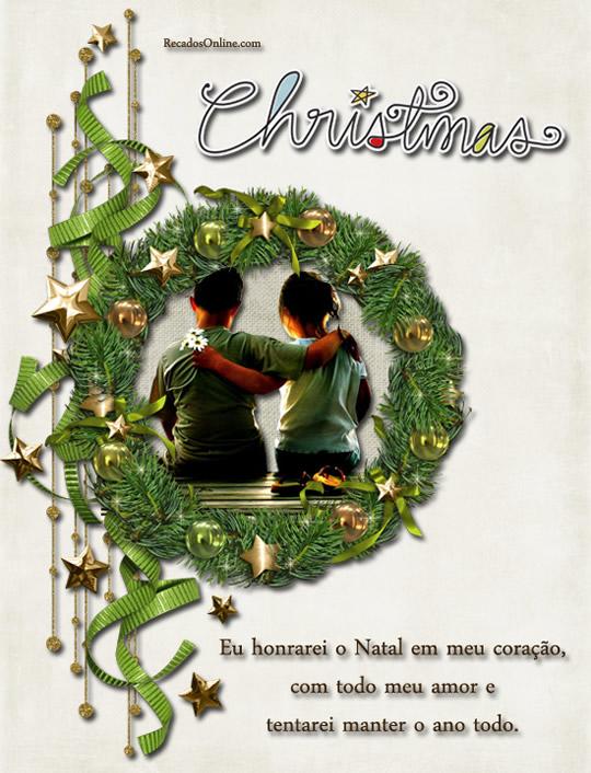 eu honrarei o Natal em meu coração, com todo o meu amor e tentarei manter o ano todo.
