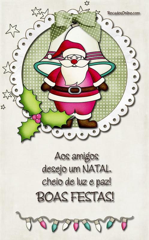 Aos amigos, desejo um Natal cheio de luz...