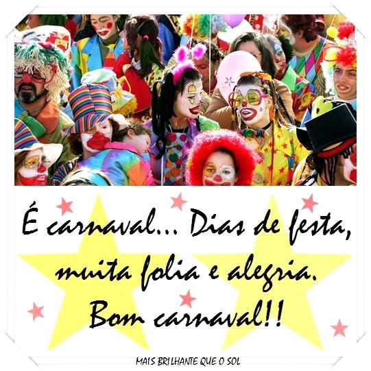 É Carnaval... Dias de festa, muito folia e alegria. Bom Carnaval!!