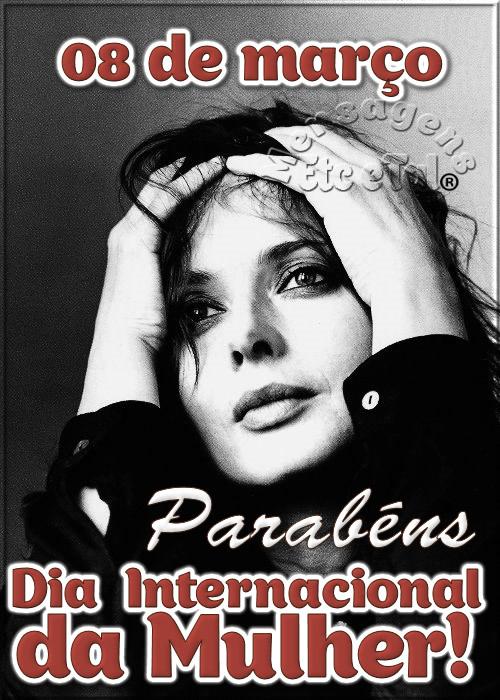 08 de Março Dia Internacional da Mulher. Parabéns!