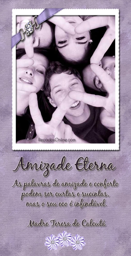 "Amizade Eterna ""As..."