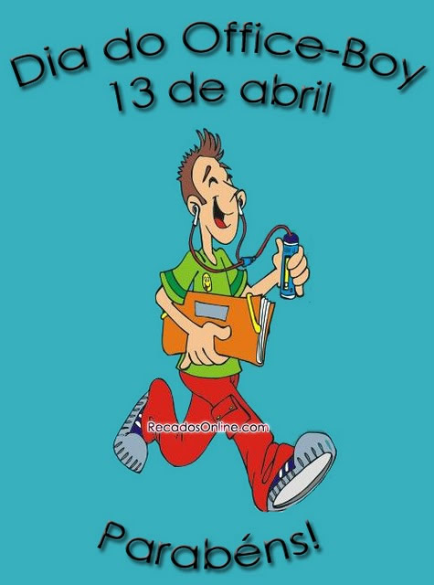Dia do Office-Boy 13 de abril...