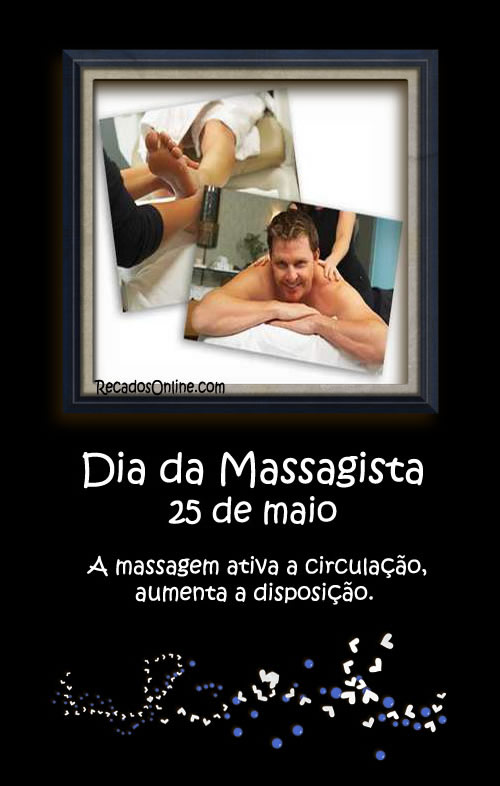 Dia da Massagista - 25 de Maio...