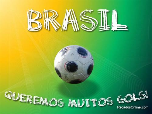 Brasil, queremos muitos gols!