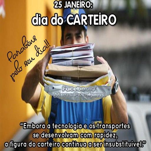25 de Janeiro - Dia do Carteiro Parabéns pelo seu dia! Embora a tecnologia e os transportes se desenvolvam com rapidez, a figura do carteiro continua...