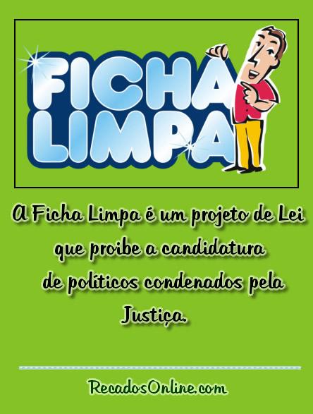 Ficha Limpa A Ficha Limpa...
