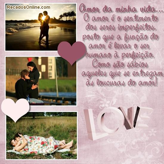 Amor da minha vida O amor...