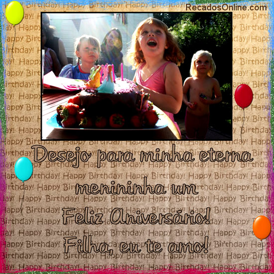 Desejo para minha eterna menininha um feliz aniversário! Filha, eu te amo!