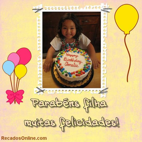 Parabéns filha muitas felicidades!