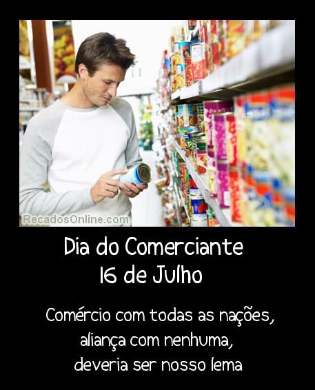 Dia do Comerciante 16 de Julho Comércio...