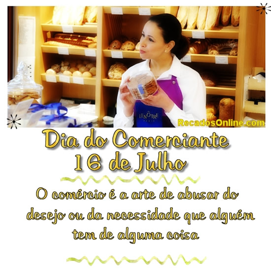 Dia do Comerciante 16 de Julho...
