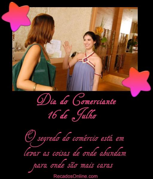 Dia do Comerciante 16 de Julho O segredo...